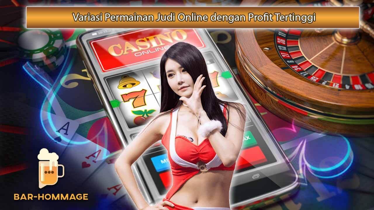 Variasi Permainan Judi Online dengan Profit TertinggiVariasi Permainan Judi Online dengan Profit Tertinggi